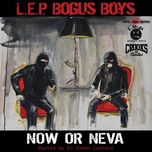 L.E.P. Bogus Boys - Now Or Neva (Mixtape Review)