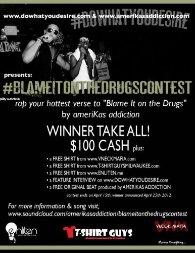 Amerikas Addiction Presents: Blame It On The Drugs Contest