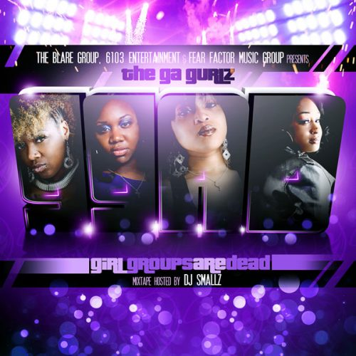 The GA Gurlz - Girl Groups Are Dead (Mixtape Review)