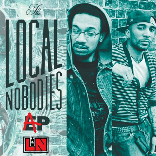 "The Local Nobodies F/ Montrey Slayton – ""Wannabes"""