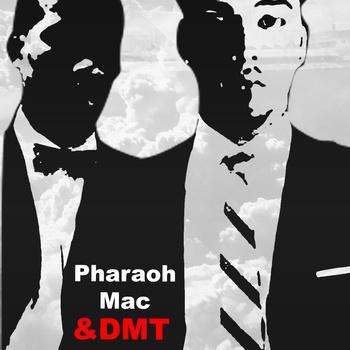 Pharaoh Mac & DMT F/ Dalia Auffant -