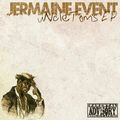 Jermaine Event - Uncle Tom's (EP Review)