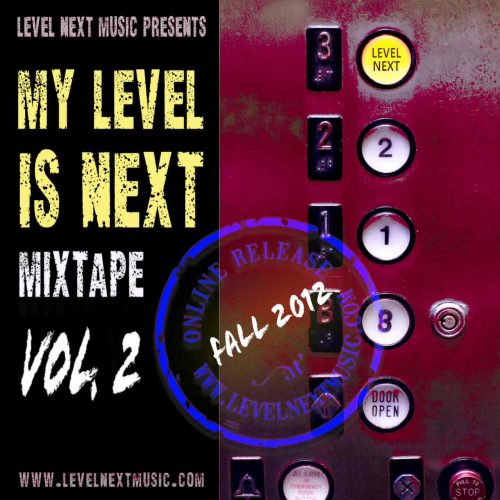Level Next Music Presents - Making The Mixtape: My Level Is Next Volume 2 (Episode 8)