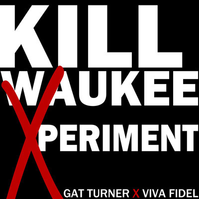 Gat Turner & Viva Fidel - Killwaukee Xperiment (Mixtape Review)