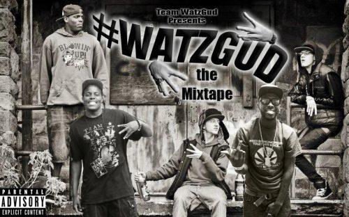 Team WatzGud - #WatzGud (Mixtape Review)