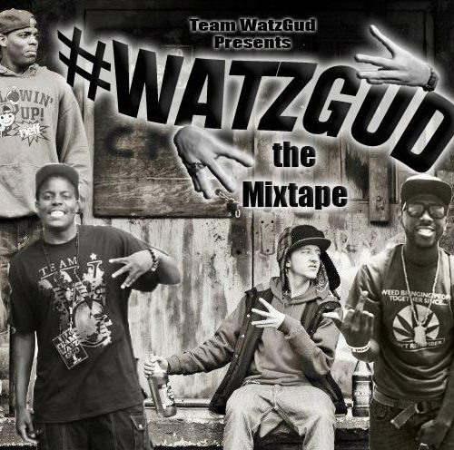 Team WatzGud - #WatzGud (Mixtape Review)