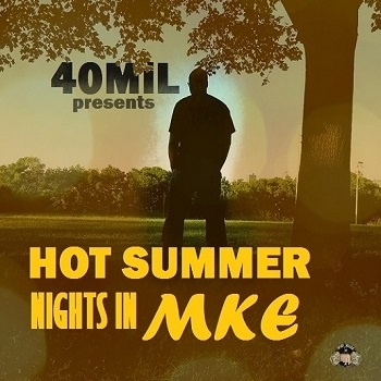 40Mil - Hot Summer Nights In MKE (Beat Tape Review)