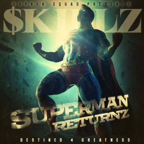 Superman Has Returned: $killz - Superman Returnz: Destined 4 Greatness (Mixtape Review)