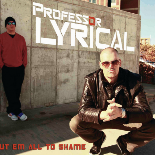 Professor Lyrical - Put Em All To Shame (Album Review)