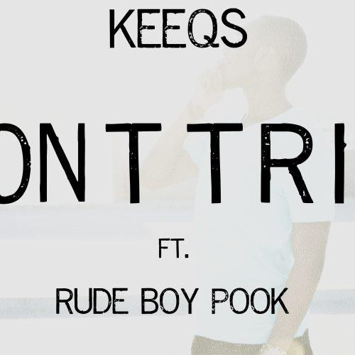 Keeqs F/ Rude Boy Pook -
