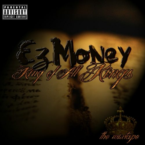 EZ Money - King Of All Kings (Mixtape Review)