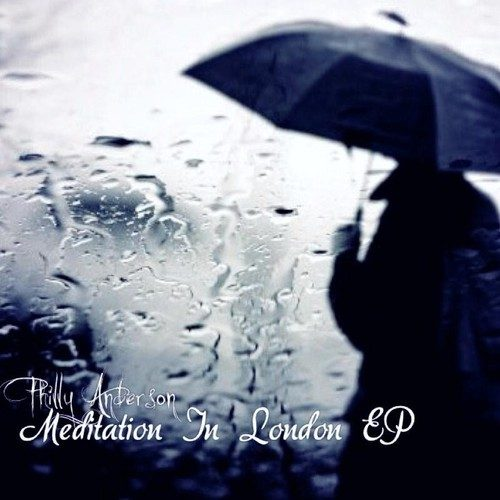 Philly Anderson - Meditation In London (EP Review)