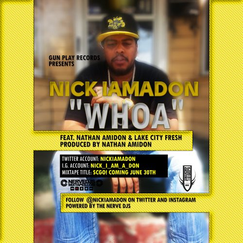 Nick IAmADon F/ Nathan Amidon & Lake City Fresh