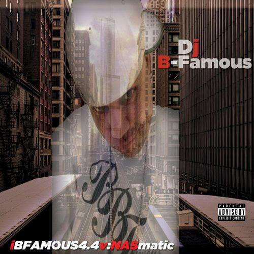 DJ B-Famous - iBFAMOUS4.4v: NASmatic (EP Review)