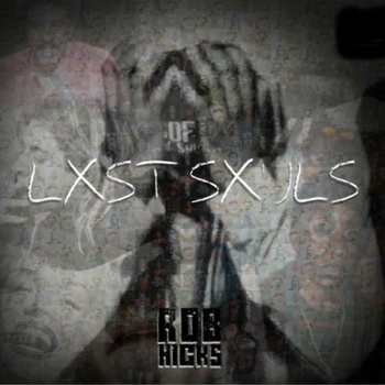 Rob Hicks - LXSTSXULS (Early Album Review)