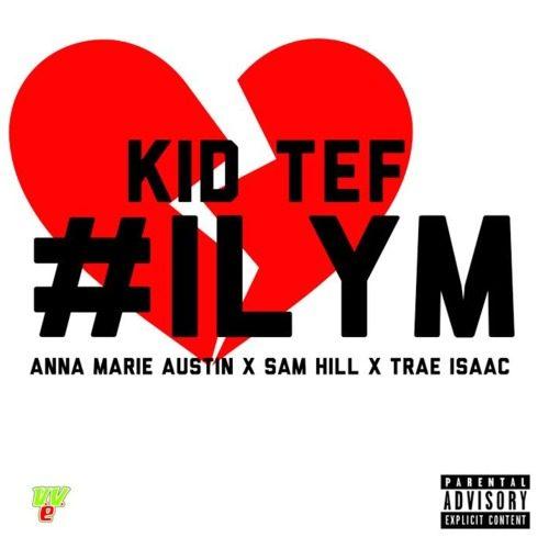 KiD TeF F/ Anna Marie Austin, Sam Hill, & Trae Isaac -
