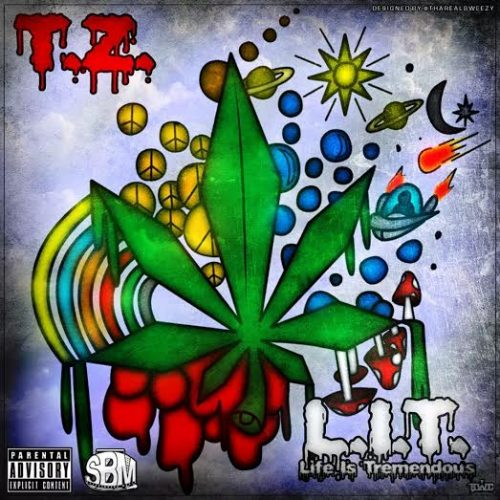 T.Z. - L.I.T. (Life Is Tremendous) (Mixtape Review)