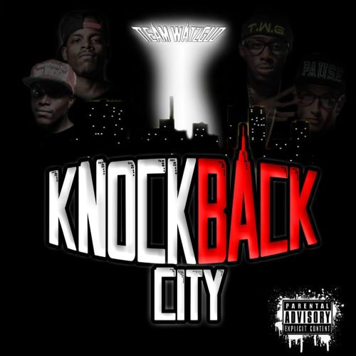 Team WatzGud - KnockBack City (Mixtape Review)