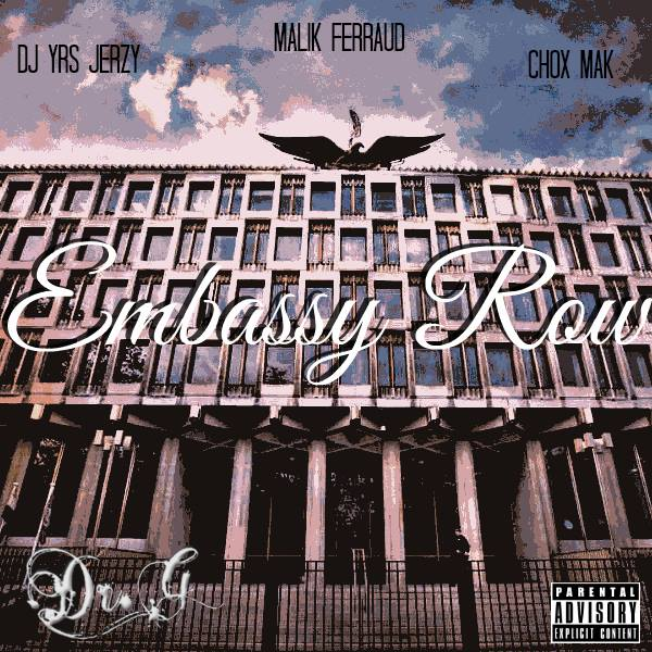 DJ YRS Jerzy Ft. Malik Ferraud & Chox-Mak - Embassy Row (Prod. By DR. G)