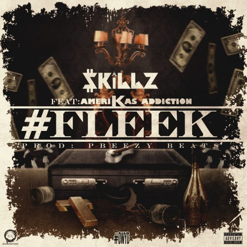 Music Quickies: $killz F/ Amerikas Addiction -
