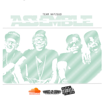 Team WatzGud - Assemble (Mixtape Review)