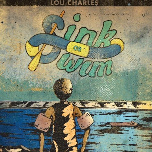 Lou CharLe$ - Sink Or Swim (EP Review)