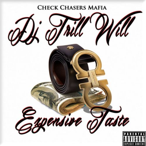 Music Quickies: DJ Trill Will - Expensive Taste (Mixtape)