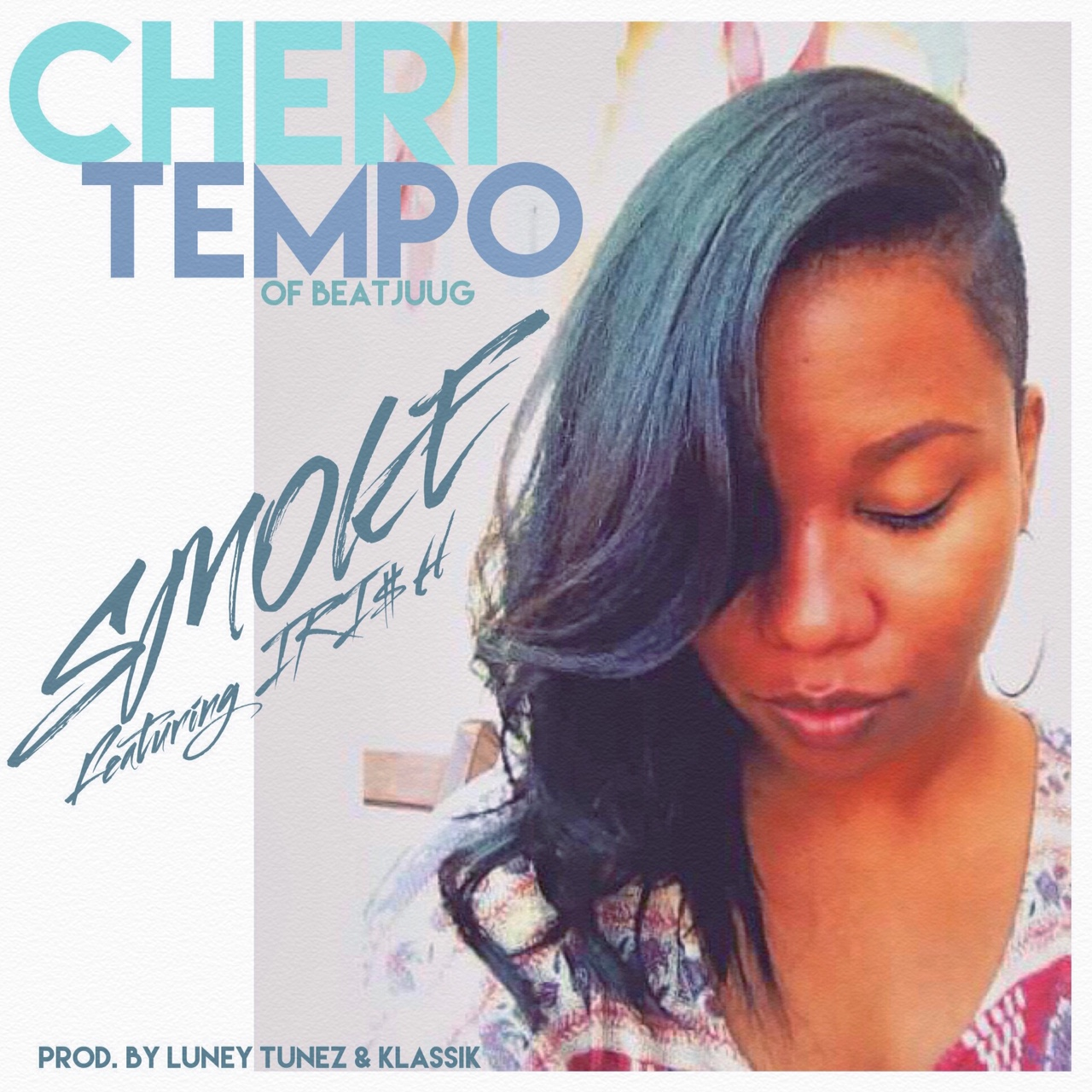 _BeatJUUG - Cheri Tempo - Smoke ft. IRI$H (prod by Luney Tunez & Klassik)
