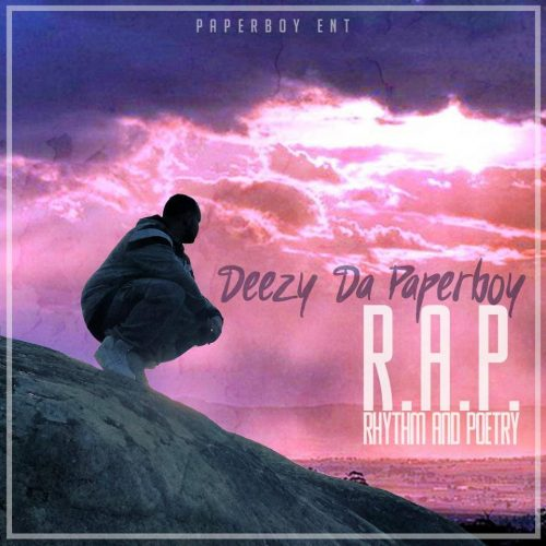 Deezy Da Paperboy - R.A.P. (Rhythm And Poetry) (Album Review)