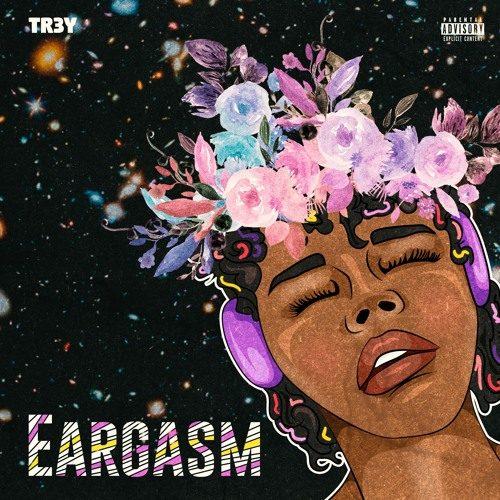 Tr3y - Eargasm (Album Review)